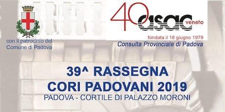 39° Rassegna Cori Padovani 2019 tickets