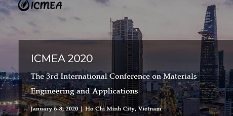 The 3rd International Conference on Materials Engineering and Applications (ICMEA 2020) tickets