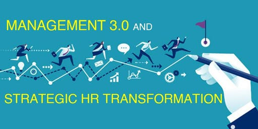 Management 3.0 and Strategic HR Transformation