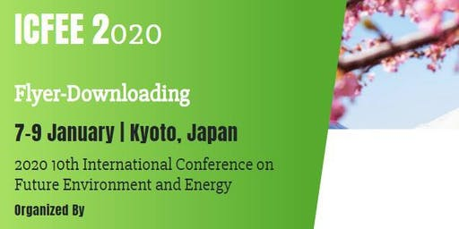 2020 10th International Conference on Future Environment and Energy (ICFEE 2020)