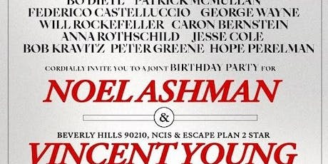 Joint bday party for Noel Ashman and actor Vincent Young tickets