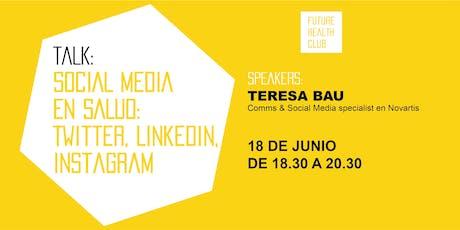 TALK: SOCIAL MEDIA EN SALUD: Twitter, Linkedin, Instagram  entradas