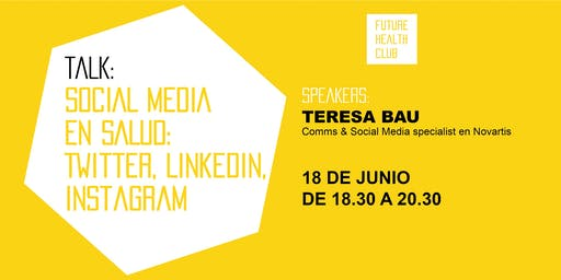 TALK: SOCIAL MEDIA EN SALUD: Twitter, Linkedin, Instagram