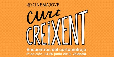 Curt Creixent 2019: 5ª edición. Encuentros del cortometraje entradas