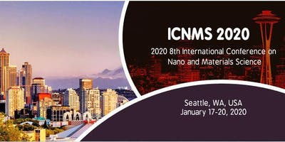 2020 8th International Conference on Nano and Materials Science (ICNMS 2020)