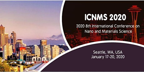 2020 8th International Conference on Nano and Materials Science (ICNMS 2020) tickets