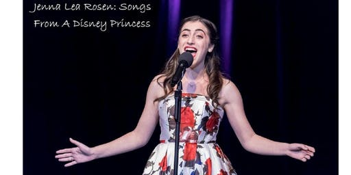 "Jenna Lea Rosen: ""Songs From a Disney Princess"""