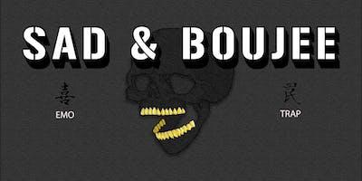 """Sad & Boujee"""