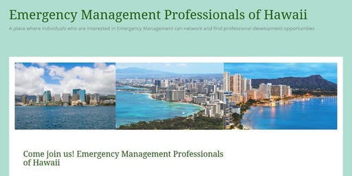 July 2019 Emergency Management Professionals of Hawai'i General Membership Meeting