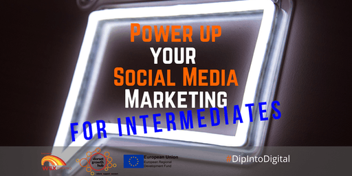 Power Up Your Social Media for Business - For Intermediates - Bournemouth - Dorset Growth Hub