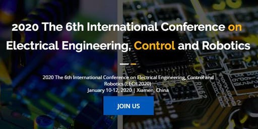 6th Intel. Conf. on Electrical Engineering, Control and Robotics EECR 2020