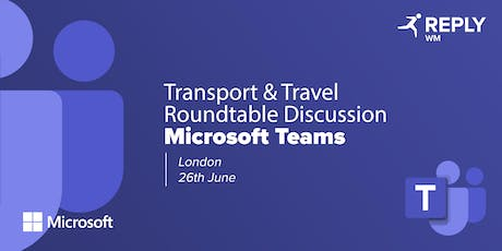 Transport & Travel Roundtable Discussion on Microsoft Teams tickets