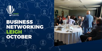 Launch Events Business Networking - Leigh - 17th October