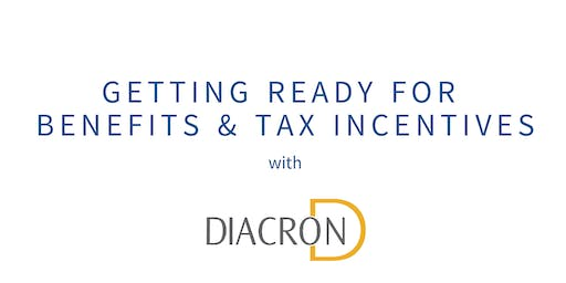 Getting Ready for Benefits & Tax Incentives