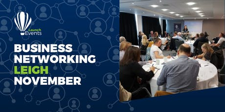 Launch Events Business Networking - Leigh - 21st November tickets