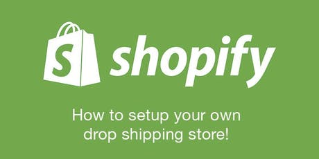 Dropshipping with Shopify Workshop tickets