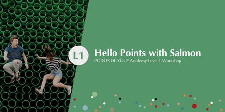 Hello Points with Salmon - POINTS OF YOU Academy Level 1 Workshop tickets