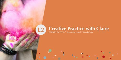 Creative Practice with Claire - POINTS OF YOU Academy Level 2 Workshop tickets