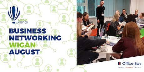 Launch Events Business Networking - Wigan - 22nd August tickets