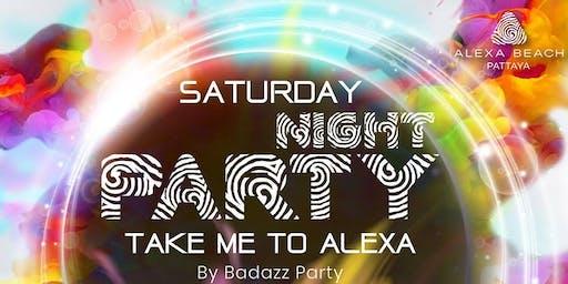 """SATURDAY NIGHT PARTY """"TAKE ME TO ALEXA"""""""