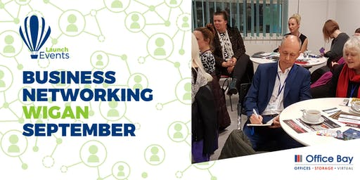 Launch Events Business Networking - Wigan - 26th September