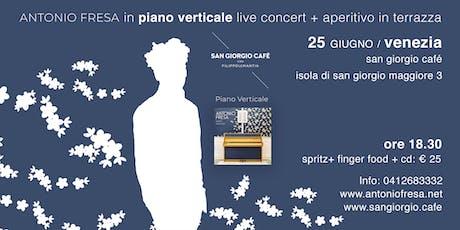 Aperitivo in terrazza al San Giorgio Café + Antonio Fresa in PIANO VERTICALE Live Concer biglietti