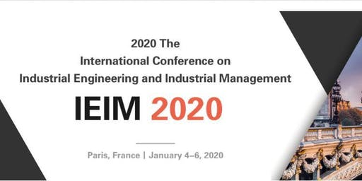 International Conference on Industrial Engineering and Industrial Management (IEIM 2020)