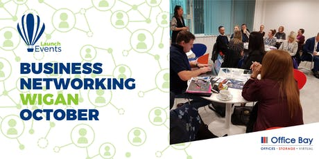 Launch Events Business Networking - Wigan - 24th October tickets