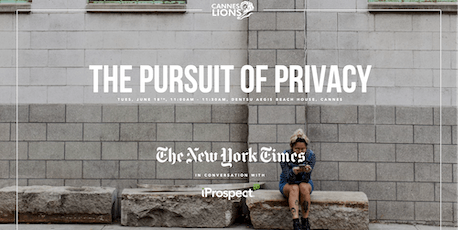 Cannes Lions 2019 - The Pursuit of Privacy tickets