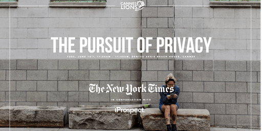 Cannes Lions 2019 - The Pursuit of Privacy