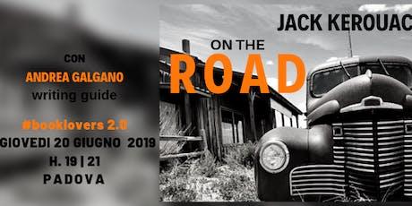 PADOVA - Corso di Scrittura Creativa - JACK KEROUAC - ON THE ROAD - Il cuore e la strada biglietti