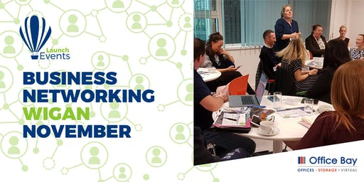 Launch Events Business Networking - Wigan - 28th November