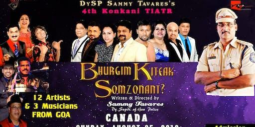 Bhurgim Kiteak Somzonant ? Konkani Tiatr - TORONTO Show