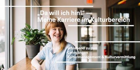 """""""Da will ich hin!"""" – Meine Karriere im Kulturbereich  Tickets"""