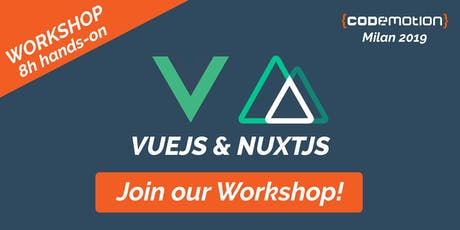 Codemotion Milan 2019 Workshop - Hands-on VueJs & NuxtJs biglietti