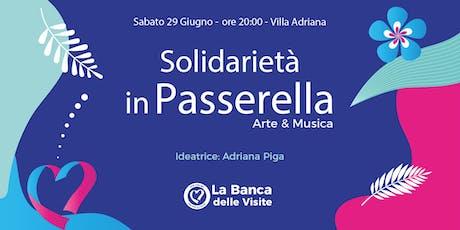 Solidarietà in passerella - Arte & Musica biglietti
