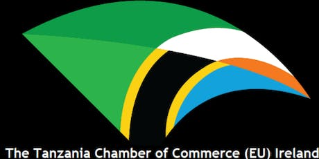 EXHIBITION & LAUNCH OF THE TANZANIA CHAMBER OF COMMERCE (EU) IRELAND tickets