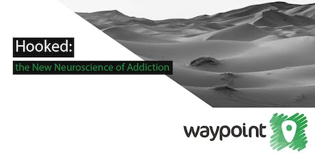 Hooked: the New Neuroscience of Addiction tickets