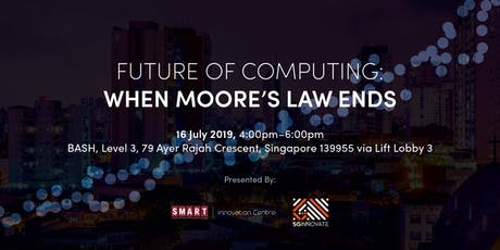 Future of Computing: When Moore's Law Ends tickets