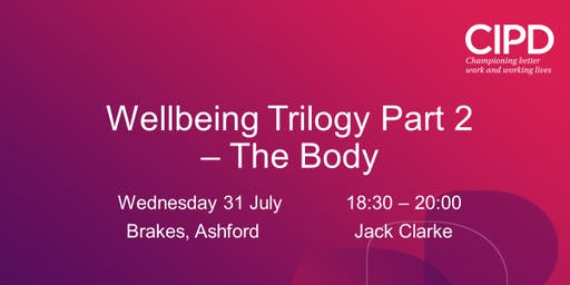 Wellbeing Trilogy Part 2 - The Body