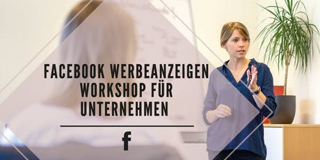 Facebook Werbeanzeigen Workshop Tickets