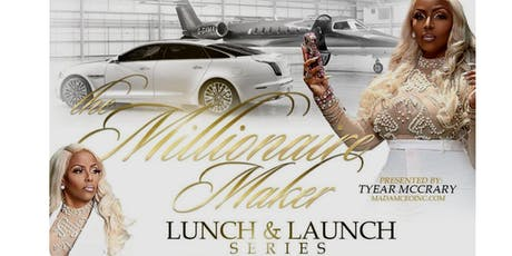 Millionaire Maker:Lunch & Launch Series tickets