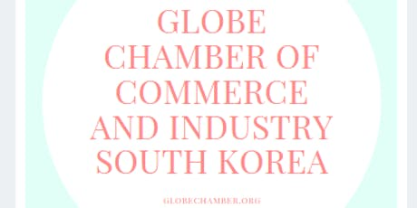 GLOBE CHAMBER OF COMMERCE SOUTH KOREA tickets