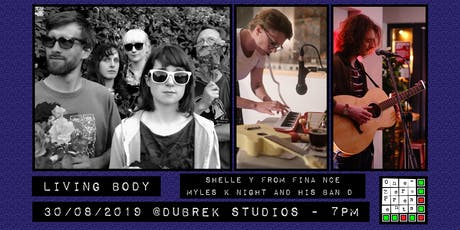 Living Body w/ Shelley from  Finance and Myles Knight at Dubrek Studios tickets
