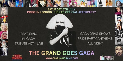 The Grand Goes Gaga! Pride in London Official After Party