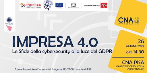 IMPRESA 4.0 - Le Sfide della cybersecurity alla luce del GDPR