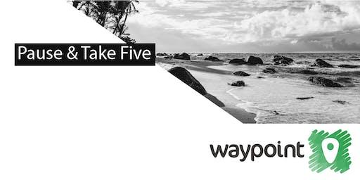 Pause & Take Five