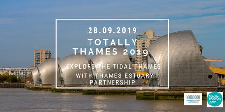 TOTALLY THAMES 2019: EXPLORE THE TIDAL THAMES  tickets