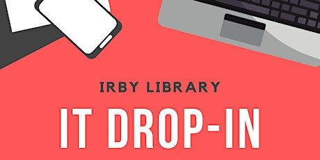 I.T. Drop-In at Irby Library tickets
