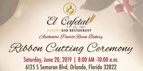El Cafetal Bakery & Restaurant - Ribbon Cutting Ceremony tickets
